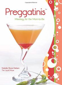 Preggatinis™: Mixology For The Mom-To-Be